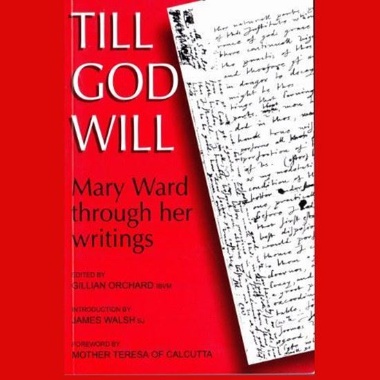 Picture of Till God Will - Mary Ward through her writings