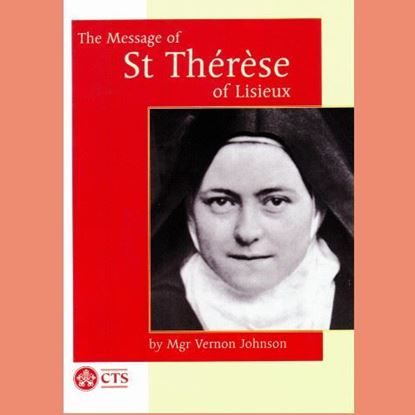 Picture of The message of St Thérèse of Lisieux
