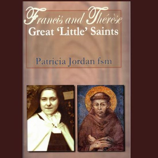 "Picture of Francis and Thérèse: Great ""Little"" Saints"