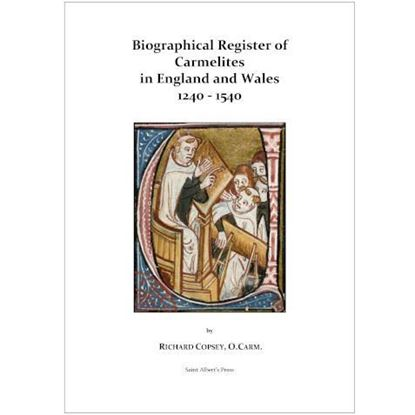 Picture of Biographical Register of Carmelites in England and Wales 1240 - 1540