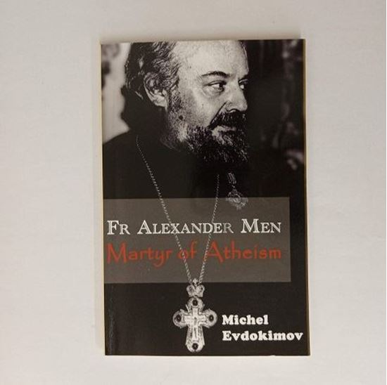 Picture of Fr Alexander Men - Martyr of Atheism